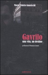Gavrilo. Una vita, un destino.