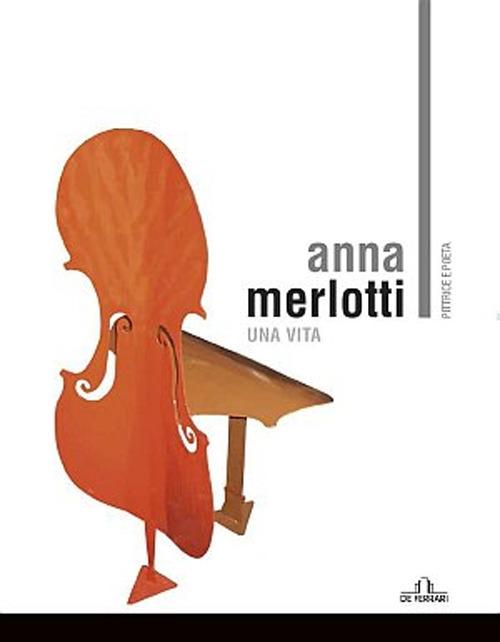 Anna Merlotti. Una Vita