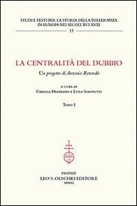 La centralità del dubbio. Un progetto di Antonio Rotondò.