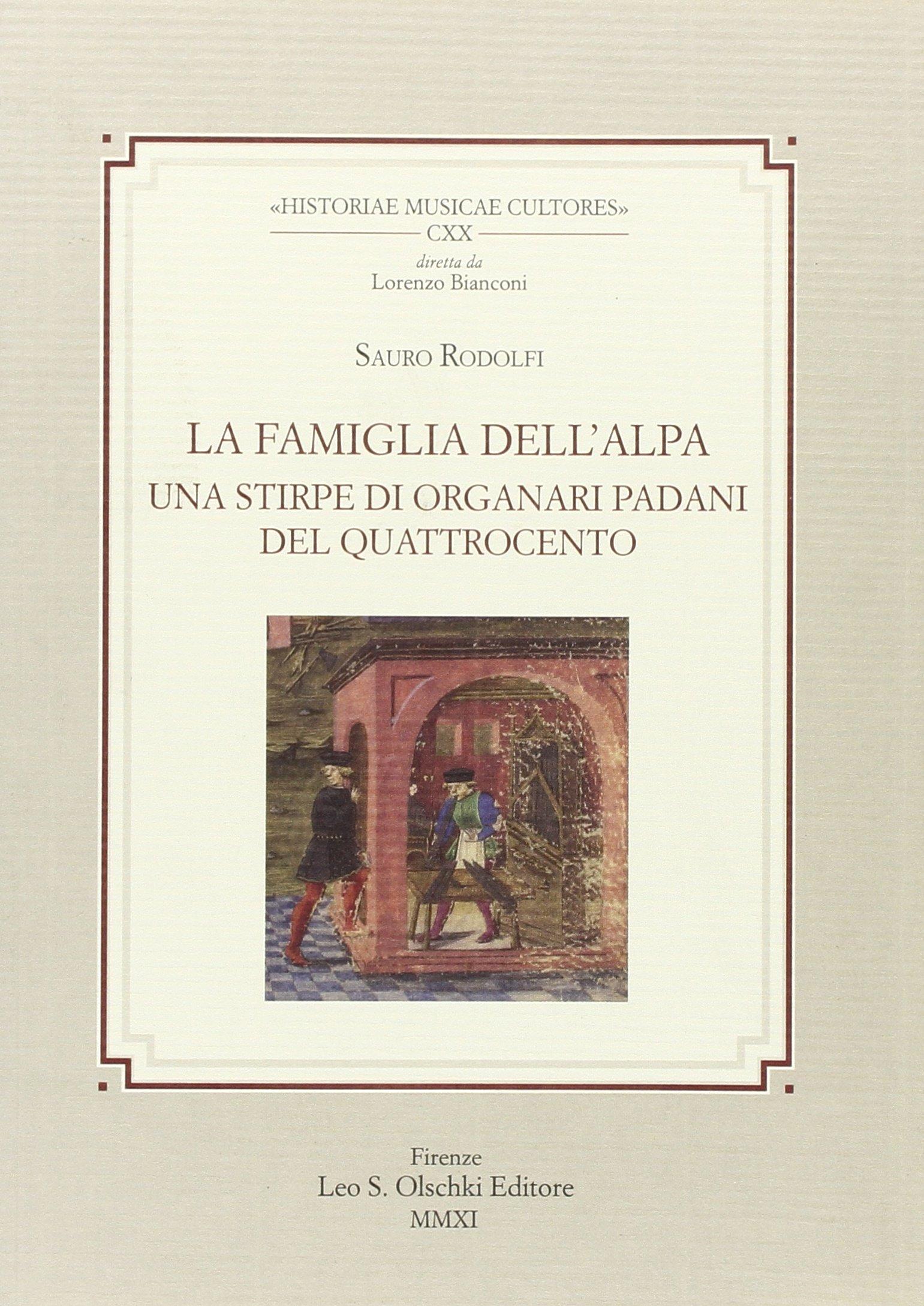 La famiglia Dell'Alpa. Una stirpe di organari padani del Quattrocento.