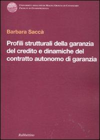 Profili strutturali della garanzia del credito e dinamiche del contratto autonomo di garanzia.