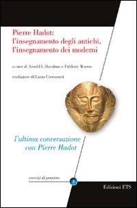 Pierre Hadot: l'insegnamento degli antichi, l'insegnamento dei moderni.
