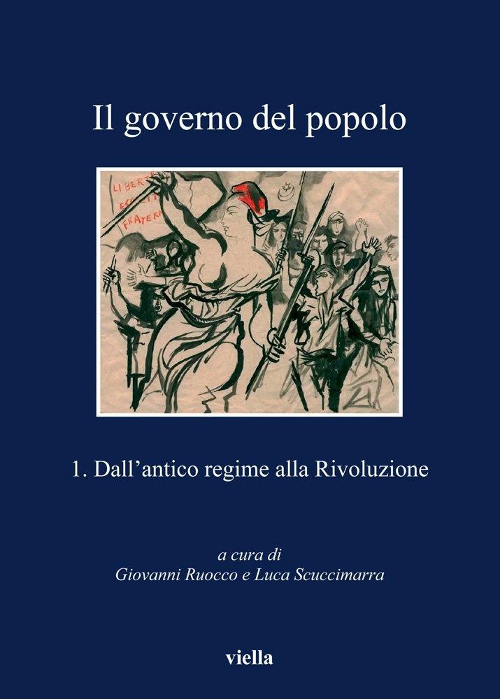 Il governo del popolo. Vol. 1: Dall'antico regime alla rivoluzione