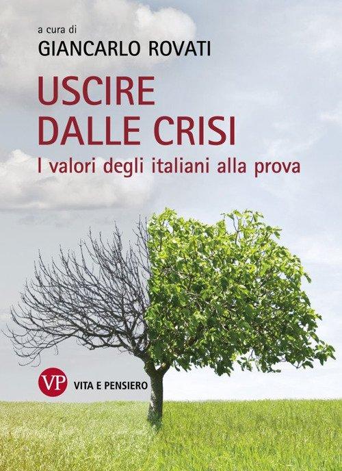 Uscire dalla crisi. I valori degli italiani alla prova.