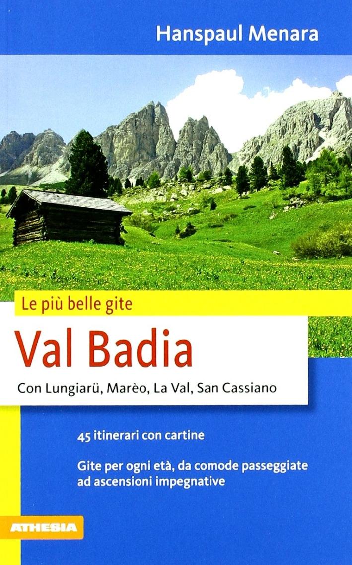 Val Badia. Le più belle gite.