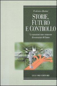 Storie, futuro e controllo. Le narrazioni come strumento di costruzione del futuro