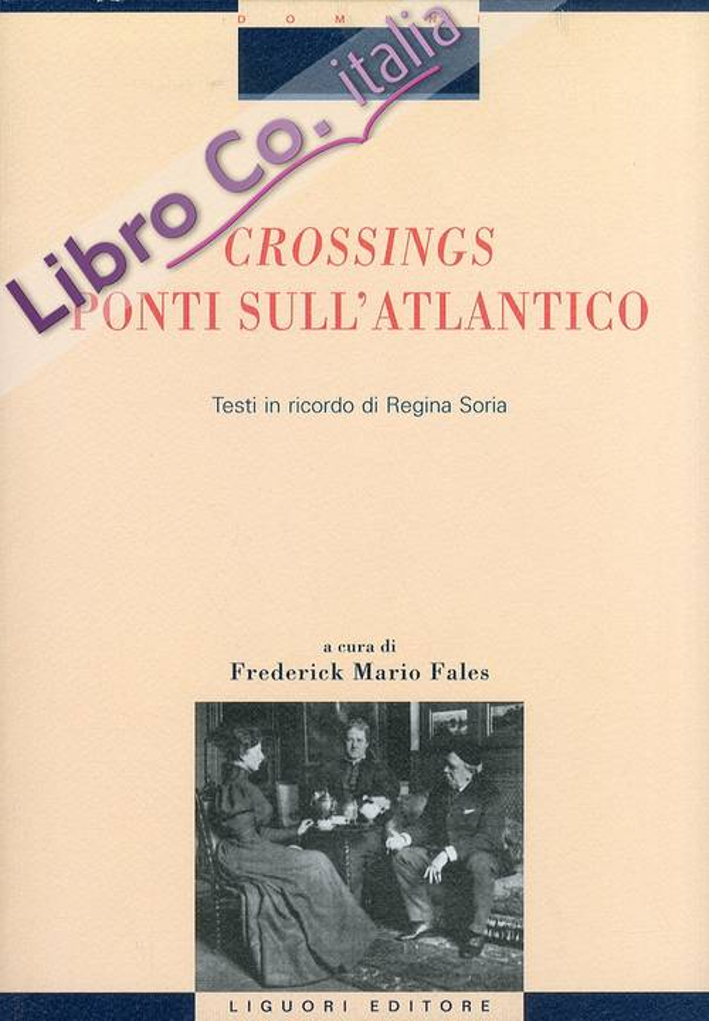 Crossing Ponti sull'Atlantico. Testi in Ricordo di Regina Soria