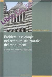 Problemi assiologici nel restauro strutturale dei monumenti.