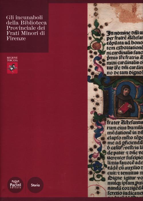 Gli Incunaboli della Biblioteca Provinciale dei Frati Minori di Firenze.
