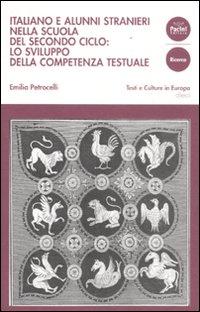 Italiano e alunni stranieri nella scuola del secondo ciclo: lo sviluppo della competenza testuale. Con DVD.