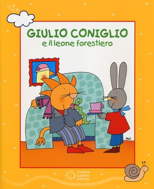 Giulio Coniglio e il leone forestiero. Ediz. illustrata. Con DVD