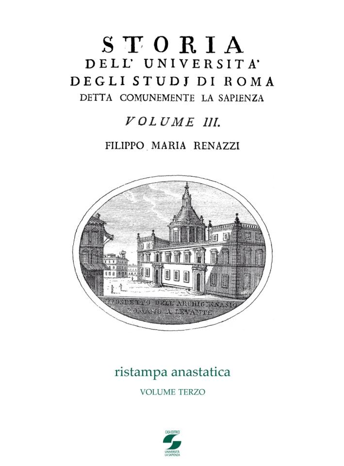 Storia dell'Università degli studi di Roma detta comunemente La Sapienza. Vol. 3.