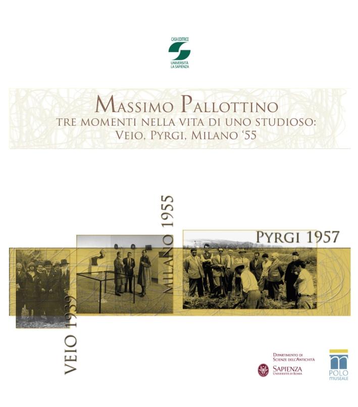 Massimo Pallottino. Tre momenti nella vita di uno studioso: Veio, Pyrgi, Milano '55. Con DVD