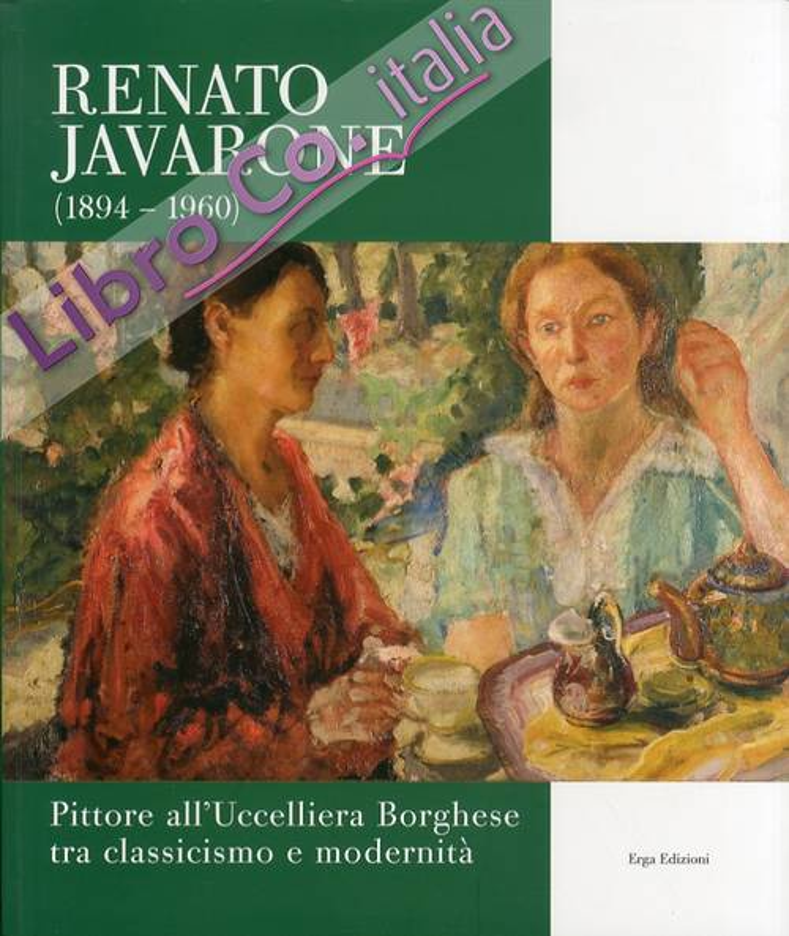 Renato Javarone. (1894-1960). Pittore all'Uccelliera Borghese tra Classicismo e Modernità