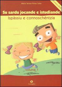 Sardu jocande e istudiande ispàssiu e connoschéntzia: pro èssere meres de sa limba (Su). Con DVD