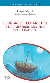 I congressi eucaristici e la dimensione salvifica dell'eucaristia