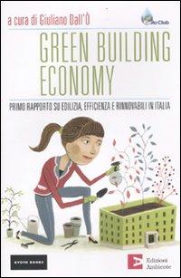 Green building economy. Primo rapporto su edilizia, efficienza e rinnovabili in Italia