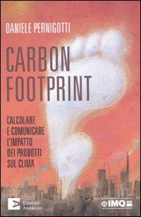 Carbon footprint. Calcolare e comunicare l'impatto dei prodotti sul clima.
