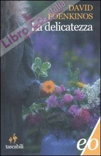 La delicatezza.