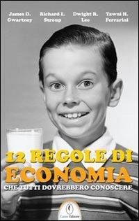 12 regole di economia che tutti dovrebbero conoscere.