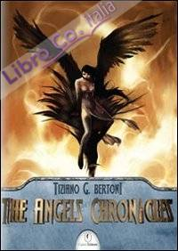 The Angels chronicles. Ediz. italiana.