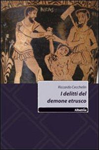 I delitti del demone etrusco.