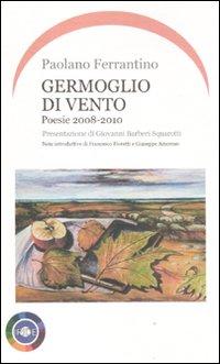 Germoglio di vento. Poesie 2008-2010.