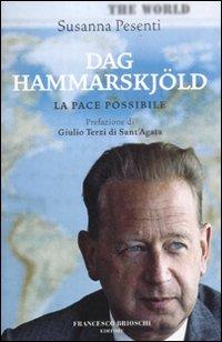 Dag Hammarskjöld. La pace possibile.