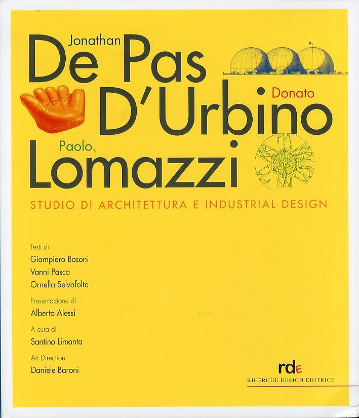 Jonathan de Pas, Donato d'Urbino, Paolo Lomazzi. Studio di Architettura e Industrial Design. [Ed. Italiana e Inglese]