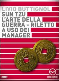 Sun Tzu. L'arte della guerra. Riletto a uso del manager. Audiolibro. CD Audio.