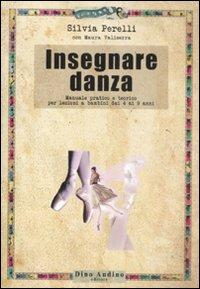 Insegnare danza. Manuale pratico e teorico per lezioni a bambini dai 4 a 9 anni