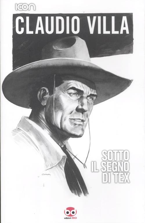 Claudio Villa. Sotto il segno di Tex. Ediz. illustrata