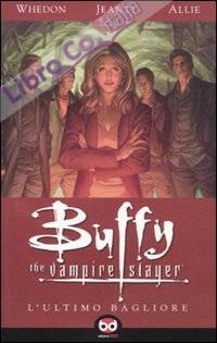 L'ultimo bagliore. Buffy. The vampire slayer