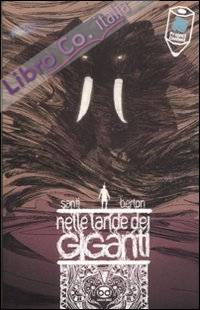 Nelle Lande dei Giganti. Lucca Project Contest 2010