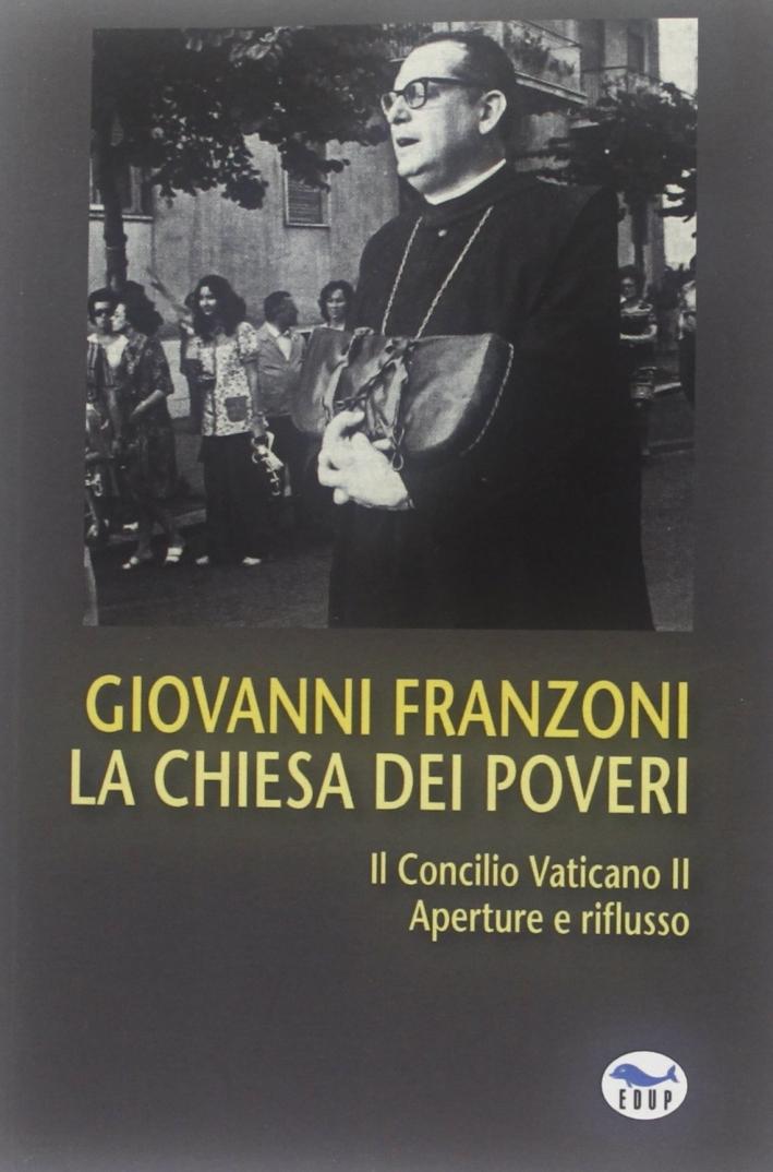 La Chiesa dei poveri. Il Concilio Vaticano II. Aperture e riflusso