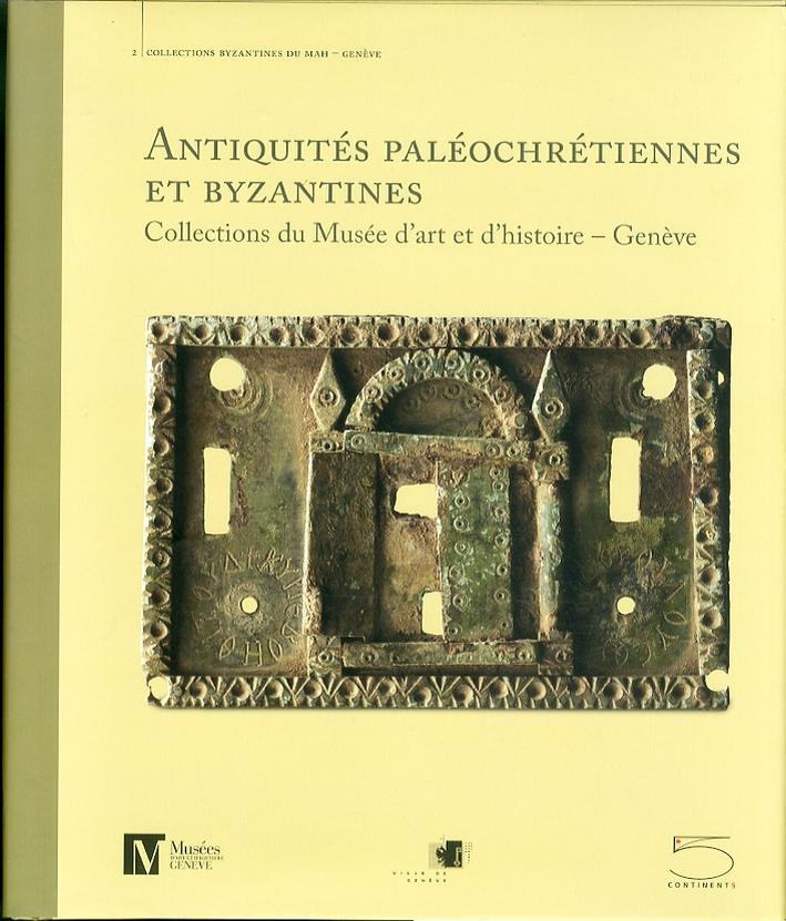 Antiquités paléochrétiennes et byzantines des collections du Musée d'art et d'histoire, Genève