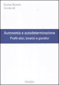 Autonomia e autodeterminazione. Profili etici, bioetici e giuridici