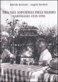 Tra gli asfodeli dell'Elisio. Carteggio 1935-1959