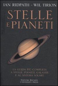 Stelle e Pianeti. La Guida più Completa a Stelle, Pianeti, Galassie e al Sistema Solare