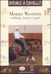 Monta western. Trekking, lavoro e sport. Ediz. illustrata
