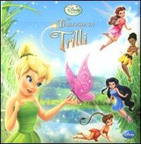 La trilogia di Trilli. Ediz. illustrata