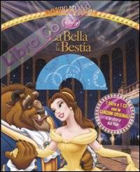 La Bella e la Bestia. Ediz. illustrata. Con CD Audio