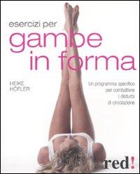 Esercizi per gambe in forma. Un programma specifico per combattere i disturbi di circolazione