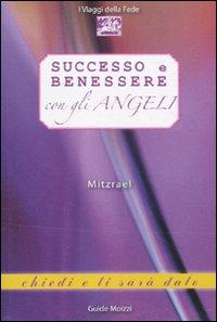 Successo e benessere con gli angeli