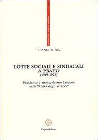 Lotte sociali e sindacali a Prato (1919-1925). Fascismo e sindacalismo fascista nella