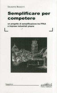 Semplificare per competere. Un progetto di semplificazione tra PPAA e imprese industriali pisane