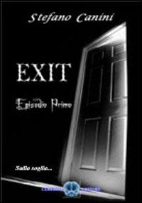 Sulla soglia. Exit. Vol. 1