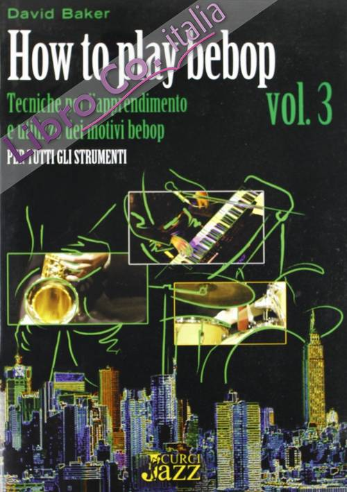 How to play bebop. Vol. 3
