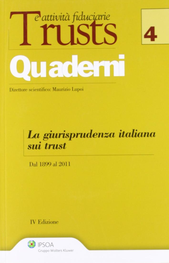 La giurisprudenza italiana sui trust. Dal 1899 al 2011