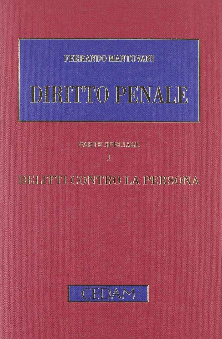 Diritto penale. Parte speciale. Vol. 1: Delitti contro la persona